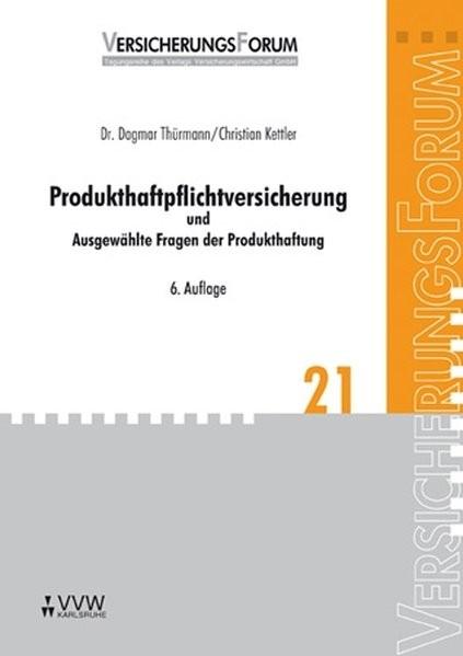 Produkthaftpflichtversicherung: und Ausgewählte Fragen der Produkthaftung (VersicherungsForum)