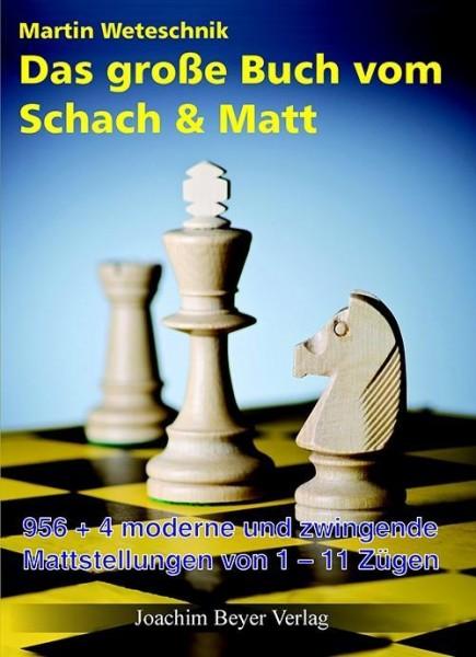 Das große Buch vom Schach & Matt