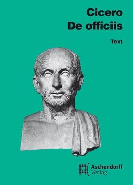 Philosophische Schriften / De officiis: Text (Latein) (Aschendorffs Sammlung lateinischer und griech