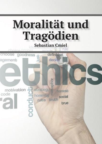Moralität und Tragödien