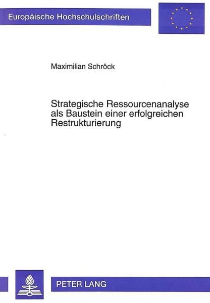 Strategische Ressourcenanalyse als Baustein einer erfolgreichen Restrukturierung
