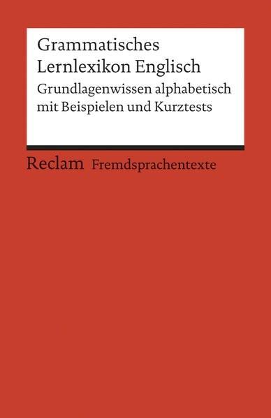 Grammatisches Lernlexikon Englisch: Grundlagenwissen alphabetisch mit Beispielen und Kurztests (Frem