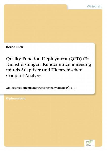 Quality Function Deployment (QFD) für Dienstleistungen: Kundennutzenmessung mittels Adaptiver und Hierarchischer Conjoint-Analyse