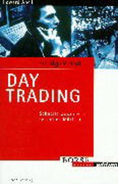 Erfolgsrezept Day Trading. Schnelle Gewinne an schnellen Märkten (Börse Online edition)