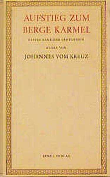 Sämtliche Werke, 5 Bde., Bd.1, Aufstieg zum Karmel