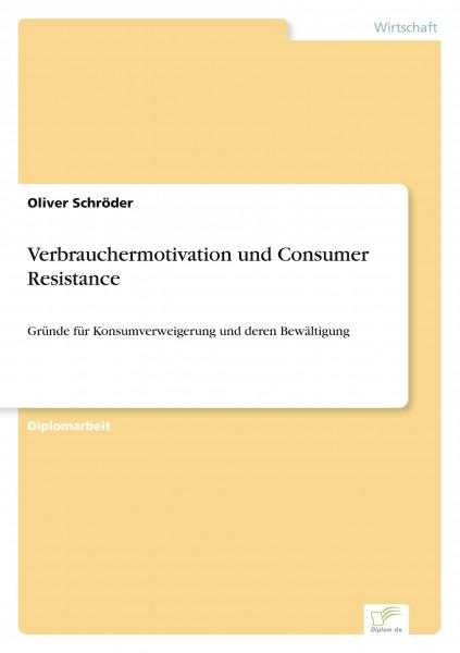 Verbrauchermotivation und Consumer Resistance