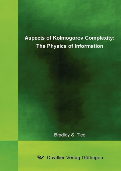 Aspects of Kolmogorov Complexity: The Physics of Information