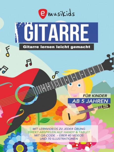 Gitarre lernen leicht gemacht - Das Gitarrenbuch für Kinder ab 5 Jahren inklusive Lernvideos zu jede