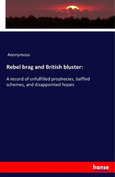 Rebel brag and British bluster: