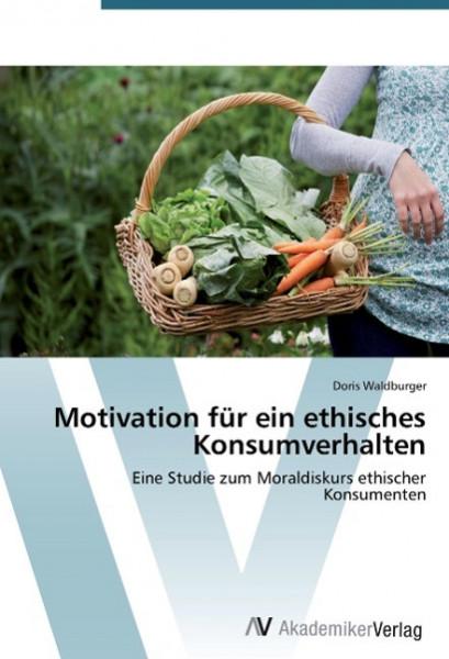 Motivation für ein ethisches Konsumverhalten