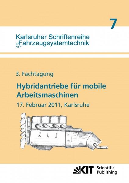 Hybridantriebe für mobile Arbeitsmaschinen. 3. Fachtagung des VDMA und des Karlsruher Instituts für Technologie, 17. Februar 2011, Karlsruhe