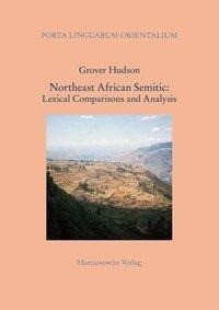 Northeast African Semitic: Lexical Comparisons and Analysis