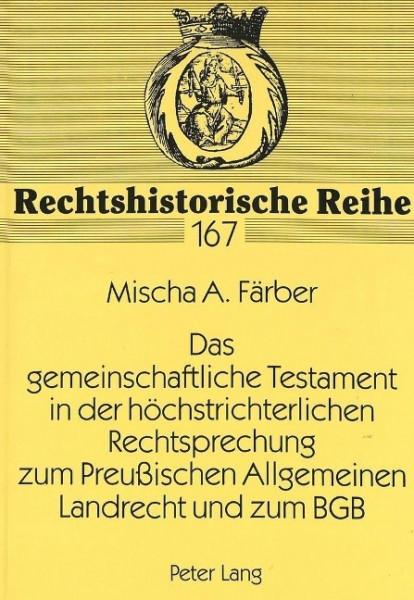 Das gemeinschaftliche Testament in der höchstrichterlichen Rechtsprechung zum Preußischen Allgemeine