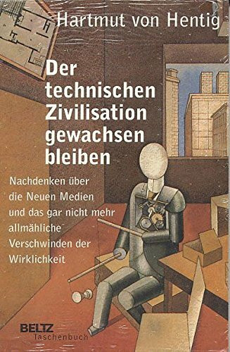 Der technischen Zivilisation gewachsen bleiben