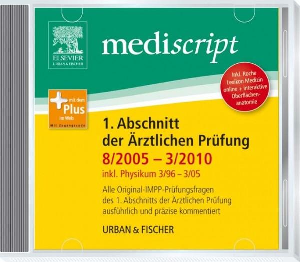 Mediscript 1. Abschnitt der Ärztlichen Prüfung 8/05-3/10, inkl. Physikum 3/96-3/05