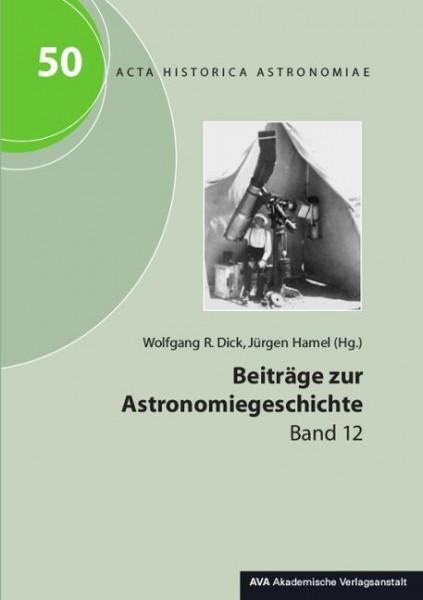 Beiträge zur Astronomiegeschichte. Band 12