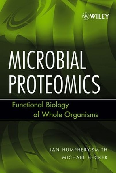 Microbial Proteomics: Functional Biology of Whole Organisms