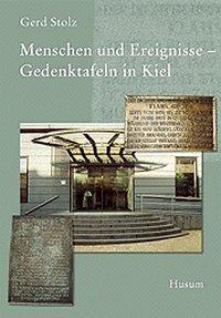 Menschen und Ereignisse. Gedenktafeln in Kiel