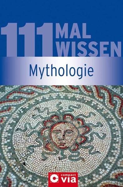 Mythologie (111 Mal Wissen)
