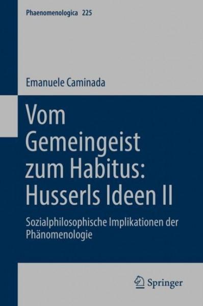Vom Gemeingeist zum Habitus: Husserls Ideen II