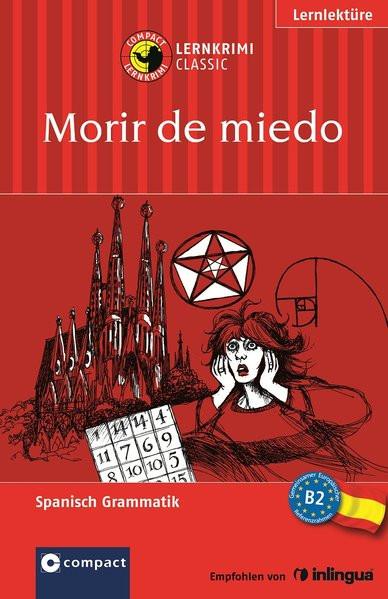 Morir de miedo: Lernkrimi Spanisch B2 (Compact Lernkrimi)