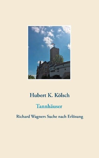 Tannh?user - K?lsch, Hubert K.
