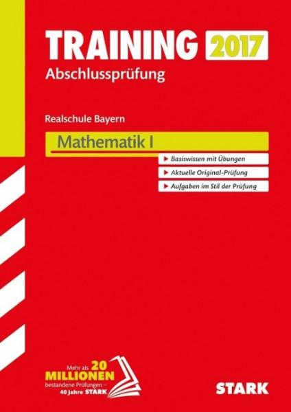 Training Abschlussprüfung Realschule Bayern 2017 - Mathematik I