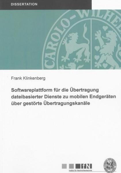 Softwareplattform für die Übertragung dateibasierter Dienste zu mobilen Endgeräten über gestörte Übe