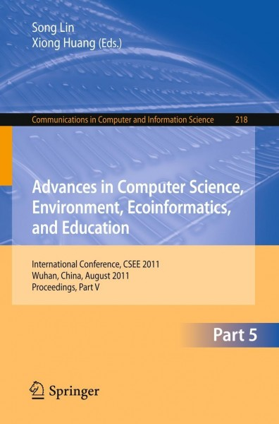 Advances in Computer Science, Environment, Ecoinformatics, and Education, Part V