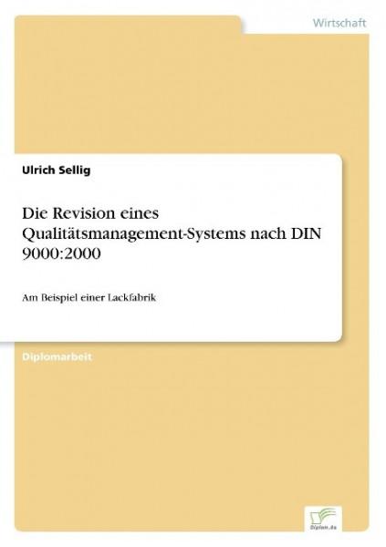 Die Revision eines Qualitätsmanagement-Systems nach DIN 9000:2000