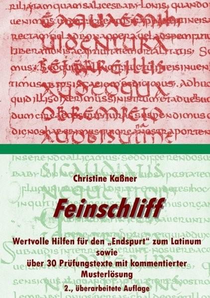 Feinschliff: Wertvolle Hilfen für den Endspurt zum Latinum sowie über 30 Prüfungstexte mit kommentie