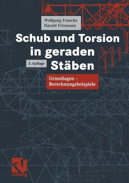 Schub und Torsion in geraden Stäben: Grundlagen - Berechnungsbeispiele (German Edition)