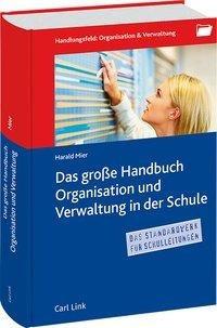 Das große Handbuch Organisation und Verwaltung in der Schule