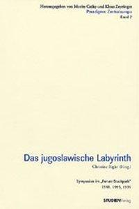 Das jugoslawische Labyrinth