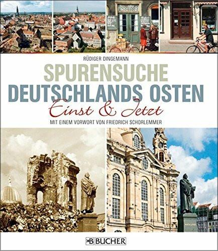 Deutschlands Osten einst und jetzt