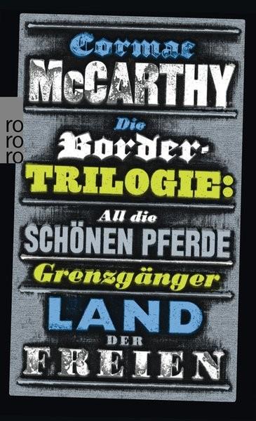 Die Border-Trilogie: All die schönen Pferde/Grenzgänger/Land der Freien