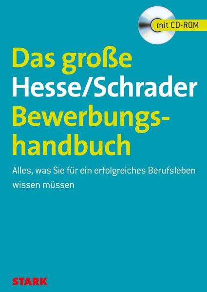 Das große Hesse/Schrader-Bewerbungshandbuch Alles, was Sie für ein erfolgreiches Berufsleben wissen