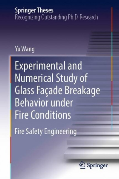 Experimental and Numerical Study of Glass Façade Breakage Behavior under Fire Conditions