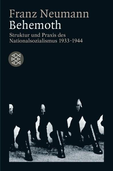 Behemoth. Struktur und Praxis des Nationalsozialismus 1933-1944