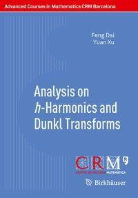 Analysis on h-Harmonics and Dunkl Transforms