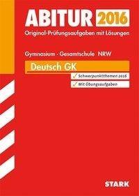 Abiturprüfung Nordrhein-Westfalen - Deutsch GK
