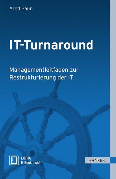 IT-Turnaround: Managementleitfaden zur Restrukturierung der IT