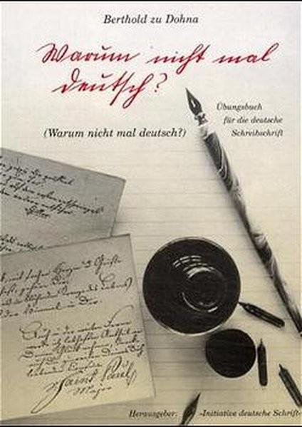 Warum nicht mal deutsch?: Übungsbuch für die deutsche Schreibschrift