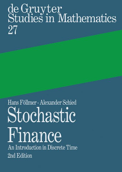 Stochastic Finance: An Introduction in Discrete Time (De Gruyter Studies in Mathematics, Band 27)