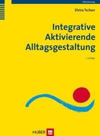 Integrative Aktivierende Alltagsgestaltung