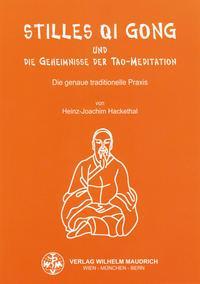 Stilles Qi Gong und die Geheimnisse der Tao-Meditation