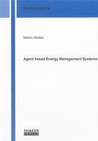 Agent based Energy Management Systems