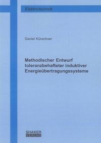Methodischer Entwurf toleranzbehafteter induktiver Energieübertragungssysteme
