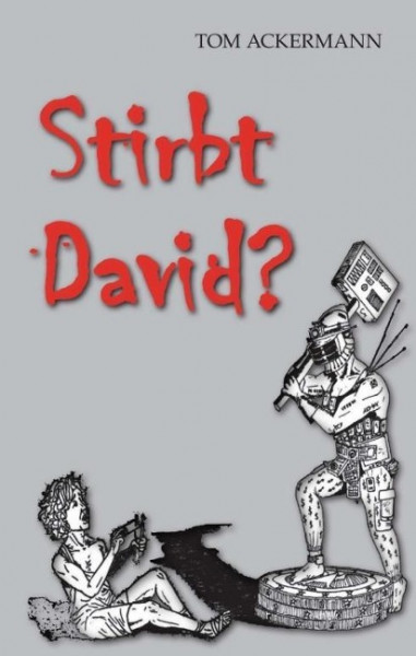 Stirbt David ?