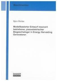 Modellbasierter Entwurf resonant betriebener, piezoelektrischer Biegeschwinger in Energy Harvesting